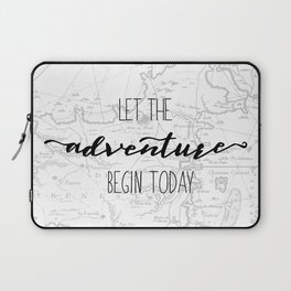Quote Let the Adventure begin Today Laptop Sleeve