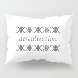 Derealization Pillow Sham
