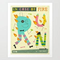 IN CASE OF FIRE... RUN Art Print