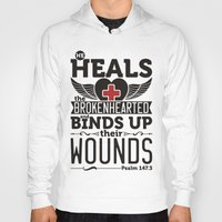health Hoodies featuring He health the brokenhearted by biblebox