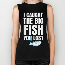 I Caught Big Fish You Lost Fisherman Angling Funny Biker Tank