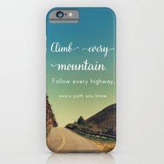 Climb Every Mountain Slim Case iPhone 6s
