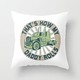 That's How My Daddy Rolls Gift Throw Pillow