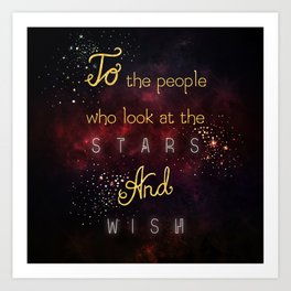 Look at the stars and wish Art Print