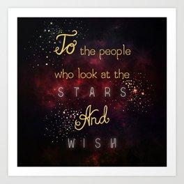Look at the stars and wish Art Print