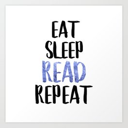 Eat Sleep Read Repeat Blue Art Print