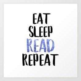 Eat Sleep Read Repeat Blue Art Print
