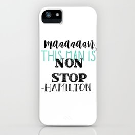 Non Stop | Hamilton iPhone Case