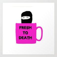 Caffeine Ninja - Fresh to Death Art Print