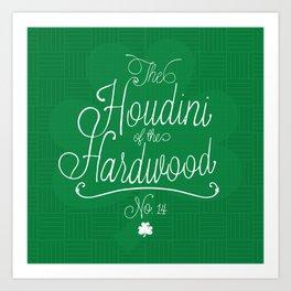 Houdini of the Hardwood Art Print