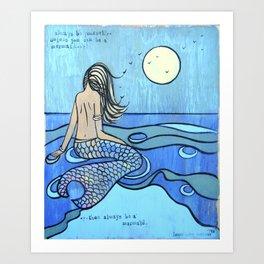 Be a Mermaid - Mermaid Art Print
