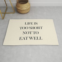 Life is too short not to eat well, food quote, food porn, Kitchen decoration, inspirational quote Rug