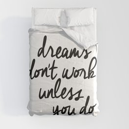 Dreams Don't Work Unless You Do black and white modern typographic quote canvas wall art home decor Comforters