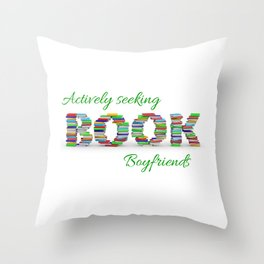 Actively Seeking Book Boyfriends Throw Pillow