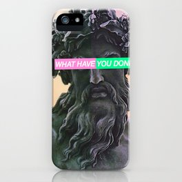 WHAT HAVE YOU DONE iPhone Case