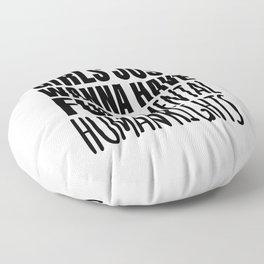 Girls Just Wanna Have Fundamental Human Rights Floor Pillow