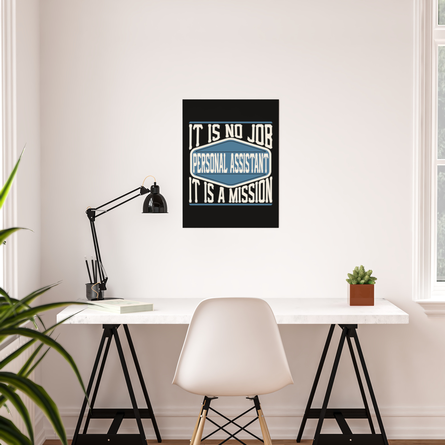 Personal Assistant It Is No Job It Is A Mission Poster By Wobbel Society6