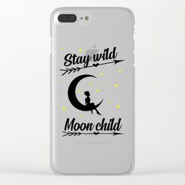 stay wild moon child quote Clear iPhone Case