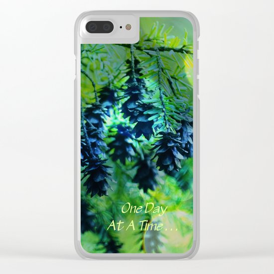 One Day At A Time . . . Clear iPhone Case