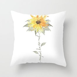 You are my sunshine sunflower Throw Pillow