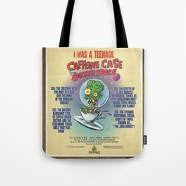 """""""I Was A Teenage Caffeine Case From Outer Space"""" Movie Poster Tote Bag"""