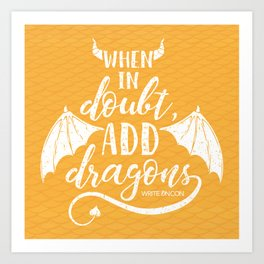 Add Dragons Art Print