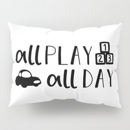 All Play All Day Kids Quote Art Pillow Sham