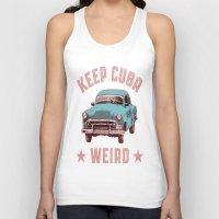 cuba Tank Tops featuring Weird Cuba by Tenacious Tees