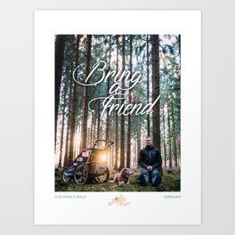 Bring a Friend Art Print