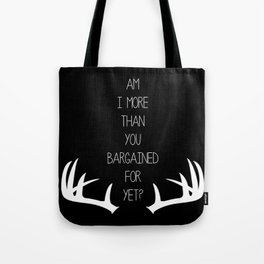 Am I More Than You Bargained For Yet(black) Tote Bag
