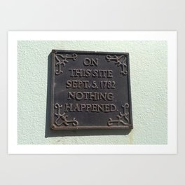 Nothing happened - historical sign Art Print
