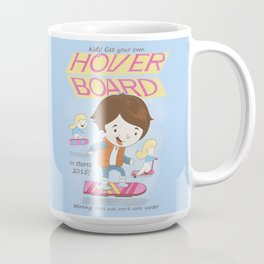 Get your own hoverboard Coffee Mug