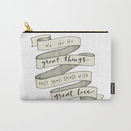 We Do No Great Things Carry-All Pouch