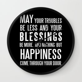 Irish Blessing..May your troubles be less Wall Clock