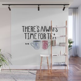 Always Time For Tea! Wall Mural