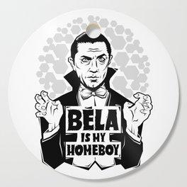 Bela Is My Homeboy Cutting Board