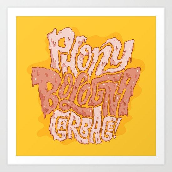 Phony Bologna Garbage Art Print
