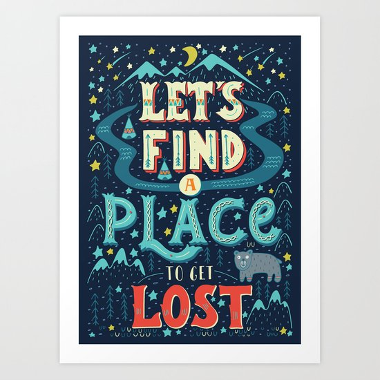 Let's Find a Place to Get Lost Art Print