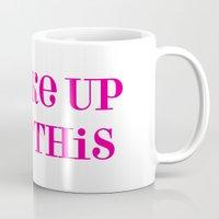 i woke up like this Mugs featuring I Woke Up Like This by Peplum & Prosecco