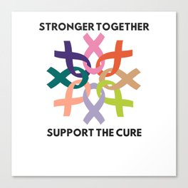 Stronger Together Support The Cure Canvas Print