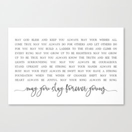 MAY YOU STAY FOREVER YOUNG by Dear Lily Mae Canvas Print