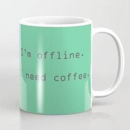 I'm offline Coffee Mug