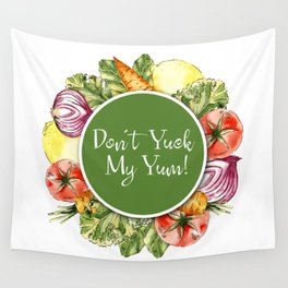 Don't Yuck My Yum Wall Tapestry