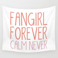 fangirl Wall Tapestries featuring Fangirl Forever, Calm Never! by bookwormboutique