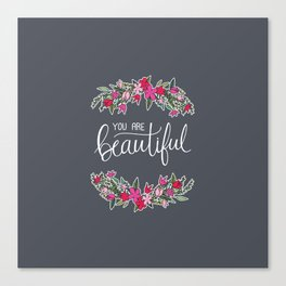 You Are Beautiful Hand Lettering & Floral Wreath Gray Canvas Print