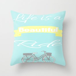 Life is a beautiful ride... Throw Pillow