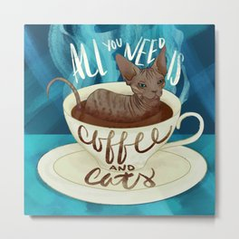 All you need is coffee and cats - sphynx cat art Metal Print
