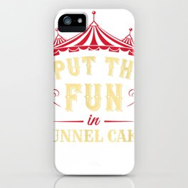 circus carnival funnel cake funny tee tee iPhone Case