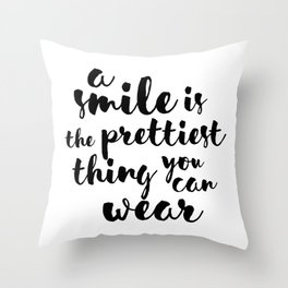 A Smile Is The Prettiest Thing You Can Wear Throw Pillow
