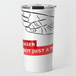 A pleaser not just a teaser Travel Mug